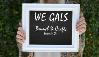 WE Gals Brunch & Crafts