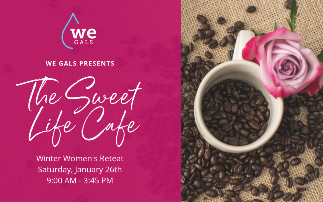 Sweet Life Cafe WE GALS Retreat