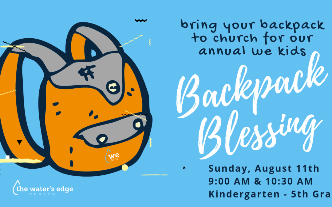 WE Kids Backpack Blessing and Promotion Sunday