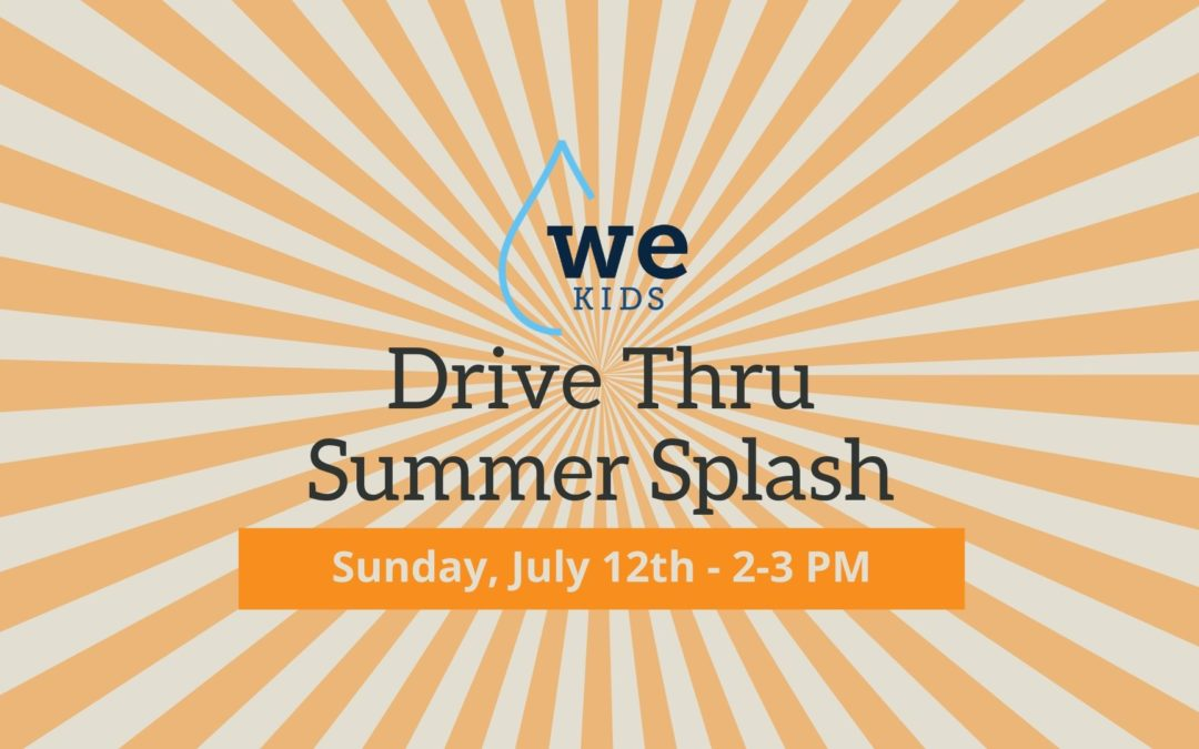 WE Kids Drive Thru Summer Splash